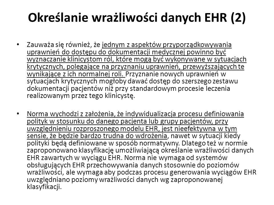 Określanie wrażliwości danych EHR (2) Zauważa się również, że jednym z aspektów przyporządkowywania uprawnień do dostępu do dokumentacji medycznej pow