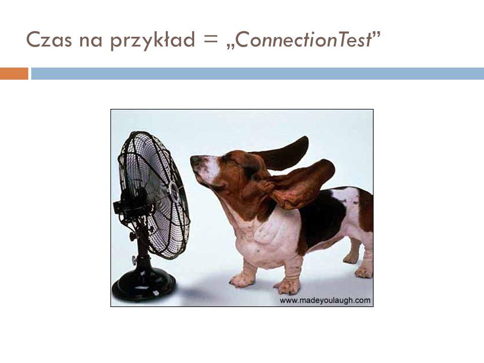 Czas na przykład = ConnectionTest