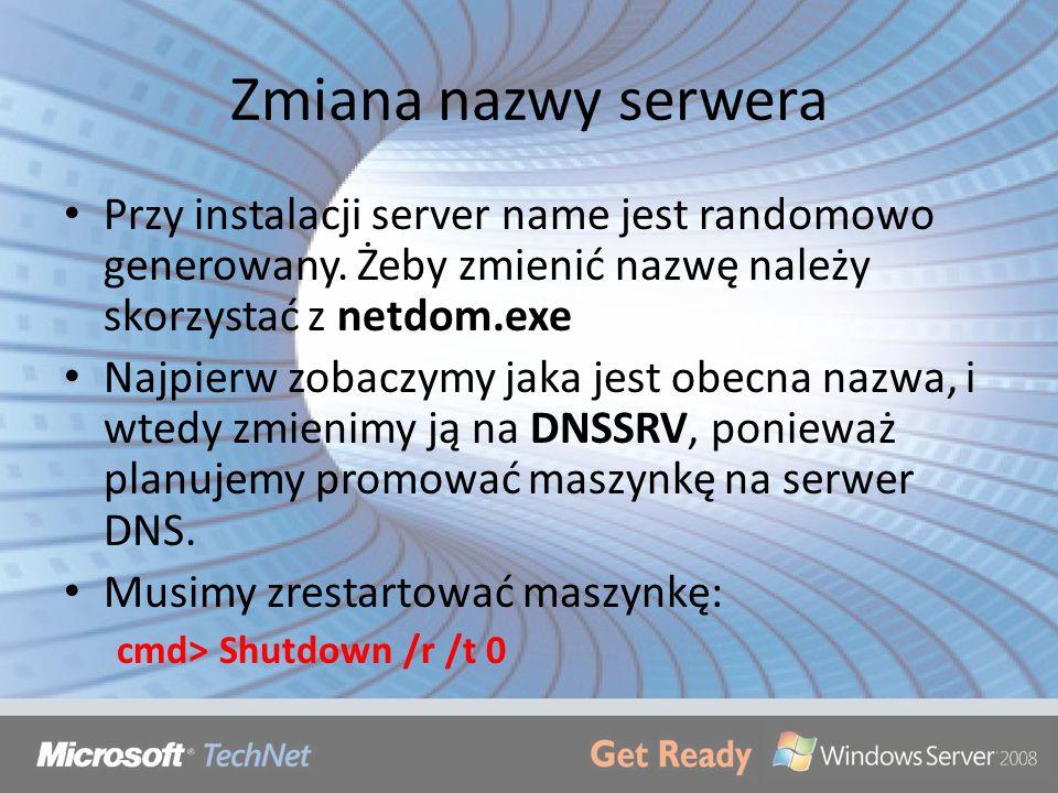 Zmiana nazwy serwera Przy instalacji server name jest randomowo generowany. Żeby zmienić nazwę należy skorzystać z netdom.exe Najpierw zobaczymy jaka