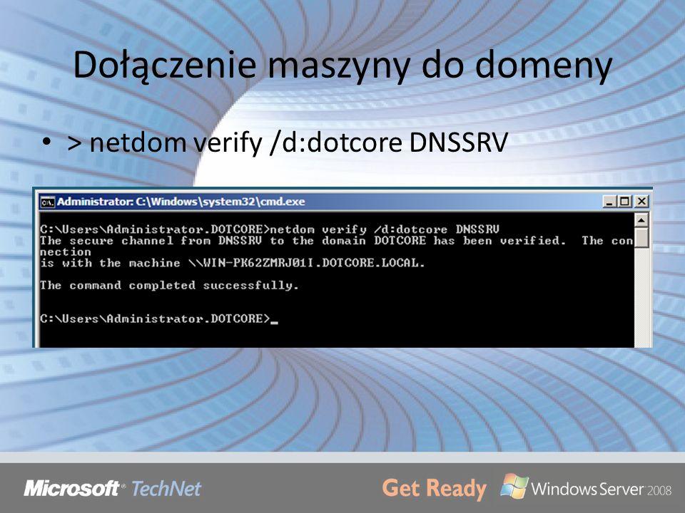 Dołączenie maszyny do domeny > netdom verify /d:dotcore DNSSRV