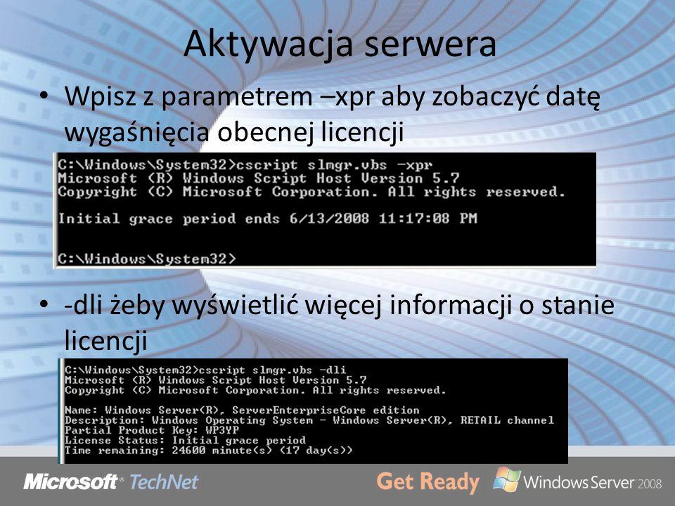 Aktywacja serwera Wpisz z parametrem –xpr aby zobaczyć datę wygaśnięcia obecnej licencji -dli żeby wyświetlić więcej informacji o stanie licencji