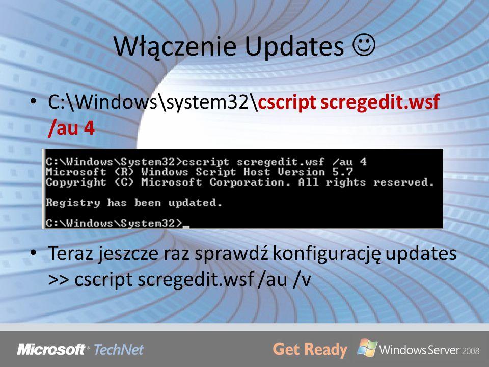 Włączenie Updates C:\Windows\system32\cscript scregedit.wsf /au 4 Teraz jeszcze raz sprawdź konfigurację updates >> cscript scregedit.wsf /au /v