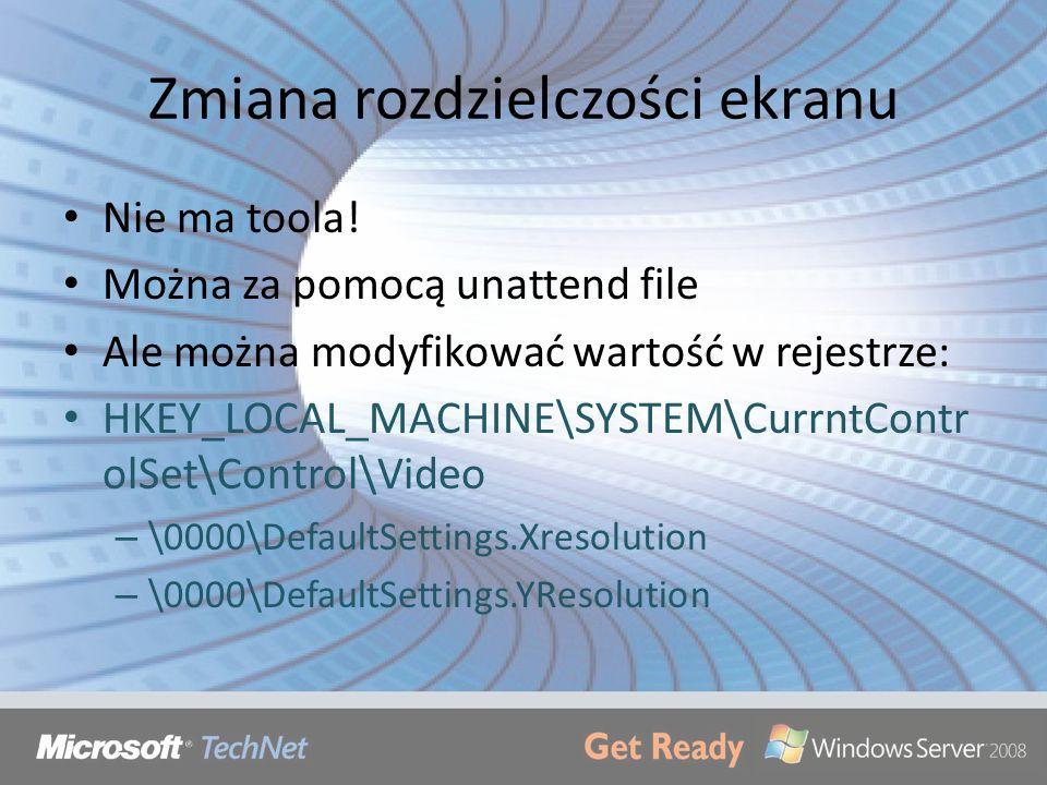 Zmiana rozdzielczości ekranu Nie ma toola! Można za pomocą unattend file Ale można modyfikować wartość w rejestrze: HKEY_LOCAL_MACHINE\SYSTEM\CurrntCo