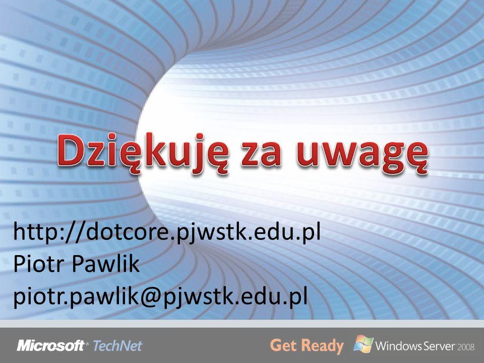 http://dotcore.pjwstk.edu.pl Piotr Pawlik piotr.pawlik@pjwstk.edu.pl