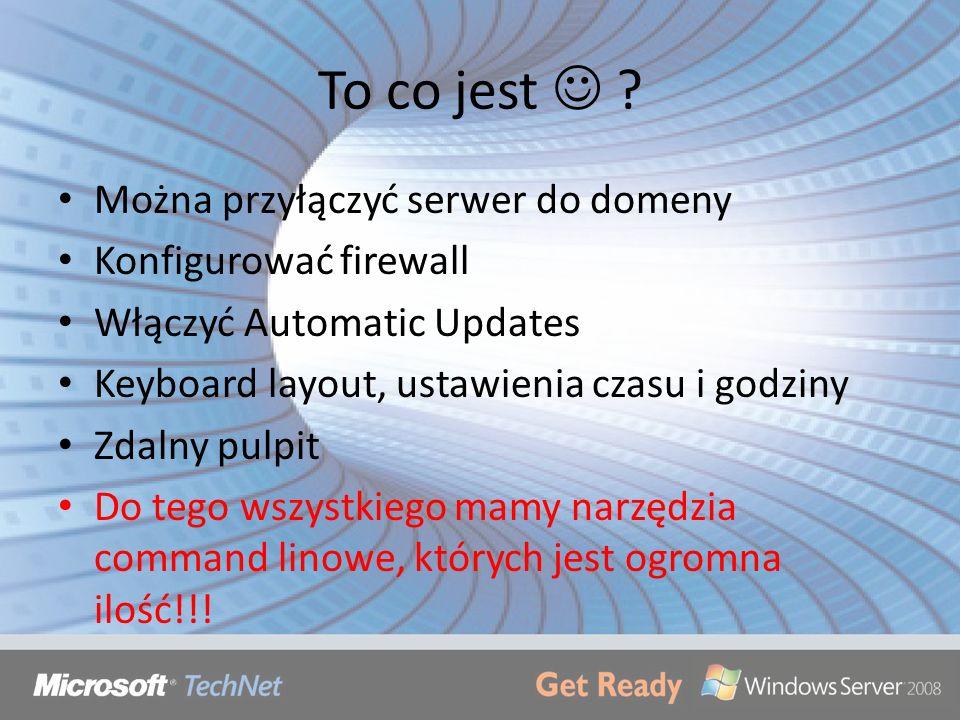 To co jest ? Można przyłączyć serwer do domeny Konfigurować firewall Włączyć Automatic Updates Keyboard layout, ustawienia czasu i godziny Zdalny pulp