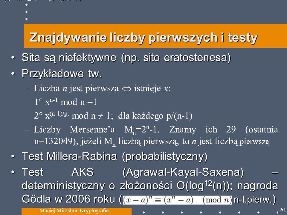 Znajdywanie liczby pierwszych i testy Sita są niefektywne (np. sito eratostenesa)Sita są niefektywne (np. sito eratostenesa) Przykładowe tw.Przykładow