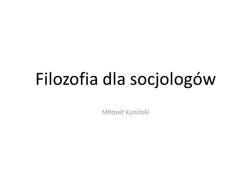 Filozofia dla socjologów Miłowit Kuniński