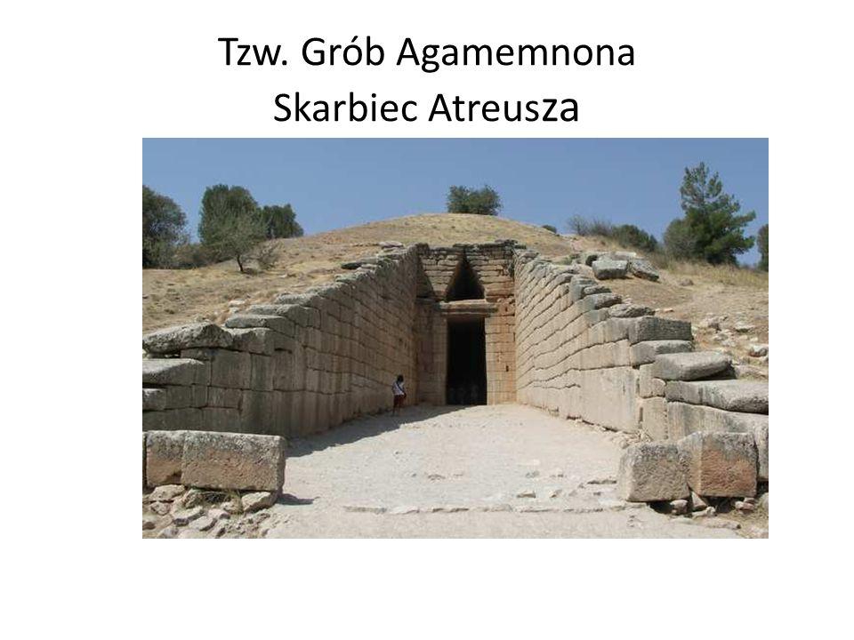Tzw. Grób Agamemnona Skarbiec Atreus za