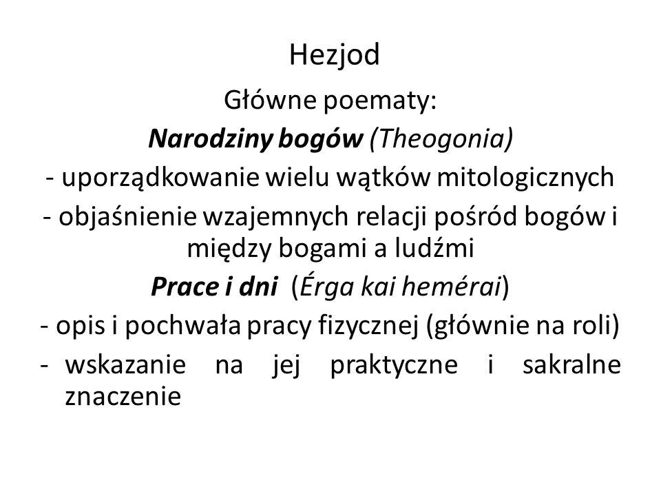 Hezjod - 5 pokoleń ludzi (epok, wieków)): złote, srebrne, brązowe, mężów-herosów, żelazne Zalążek filozofii historii.