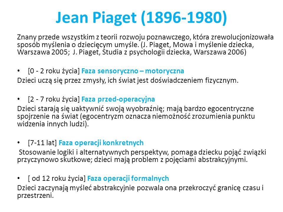 Jean Piaget (1896-1980) Znany przede wszystkim z teorii rozwoju poznawczego, która zrewolucjonizowała sposób myślenia o dziecięcym umyśle. (J. Piaget,