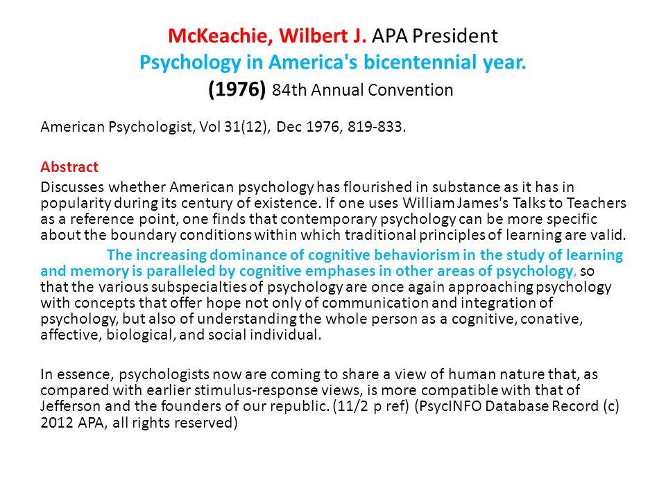 McKeachie, Wilbert J. APA President Psychology in America's bicentennial year. (1976) 84th Annual Convention American Psychologist, Vol 31(12), Dec 19