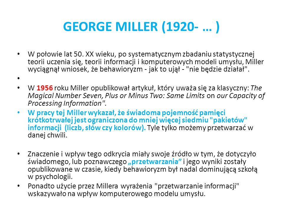 W połowie lat 50. XX wieku, po systematycznym zbadaniu statystycznej teorii uczenia się, teorii informacji i komputerowych modeli umysłu, Miller wycią