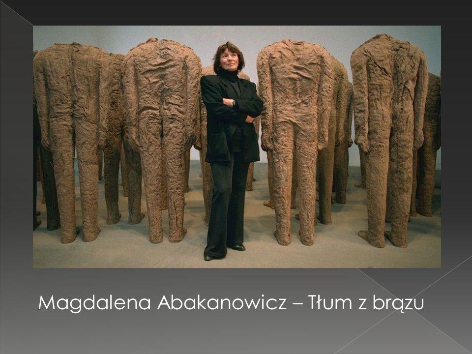 Magdalena Abakanowicz – Tłum z brązu