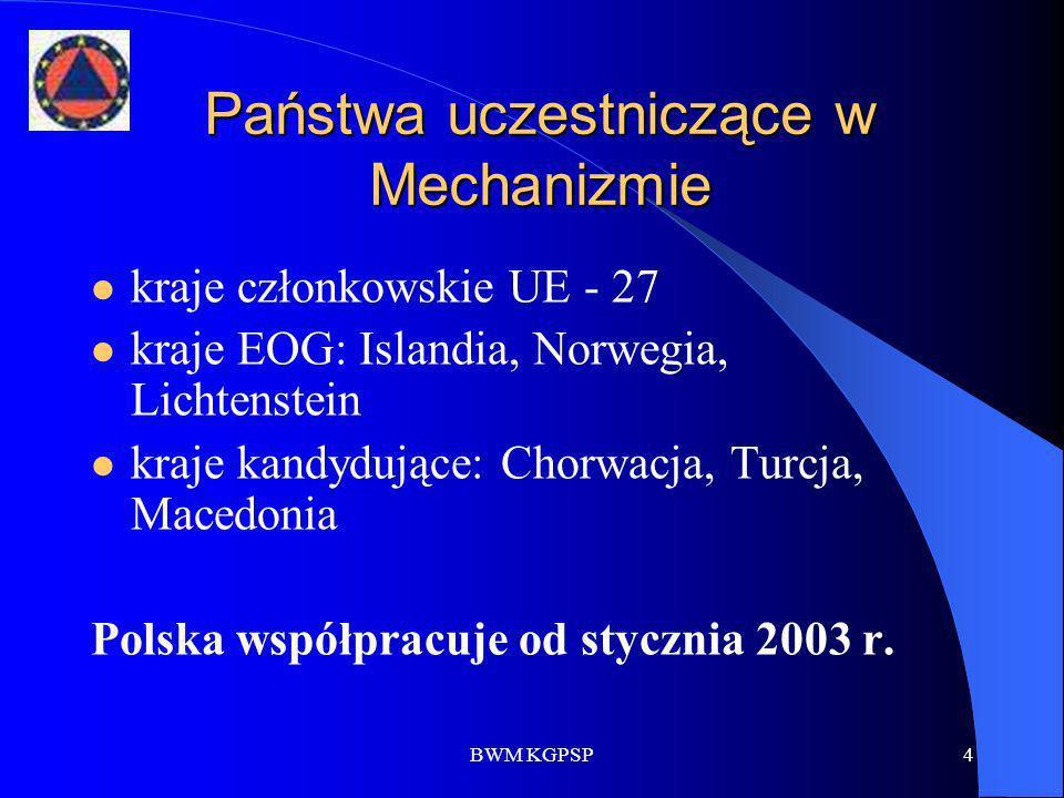 BWM KGPSP15 Międzynarodowe ćwiczenia w ramach Mechanizmu rok 2002 – COMMON CAUSE (Dania), EURATOX 2002 (Francja) rok 2003 – FLORIVAL II EU Response 2003 (Belgia) rok 2004 – FOREST FIRE (Francja), EUDREX 2004 (Austria), EU ESCEX 2004 (Finlandia), rok 2005 – EURATECH 2005 (Francja), EUROSOT 2005 (Włochy), EUPOLEX 2005 (Polska); rok 2006 – EU-TACOM-SEE 2006 (Bułgaria); EUDANEX (Dania, Szwecja); VESUVIO MESIMEX (Włochy) rok 2007 – EULUX 2007 (Luksemburg) rok 2008 – HUROMEX (Węgry), Es-2008 ERMES (Włochy), Exercise Torch (UK) rok 2009 – EU HUNEX 2009 (Węgry), EU SweNorEx (Szwecja)
