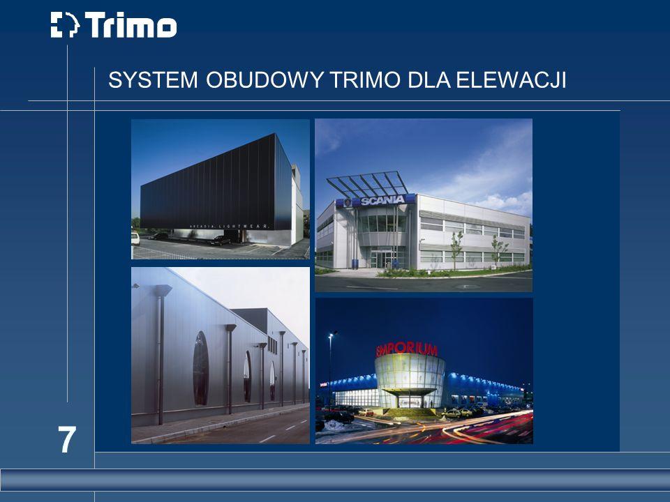 7 SYSTEM OBUDOWY TRIMO DLA ELEWACJI