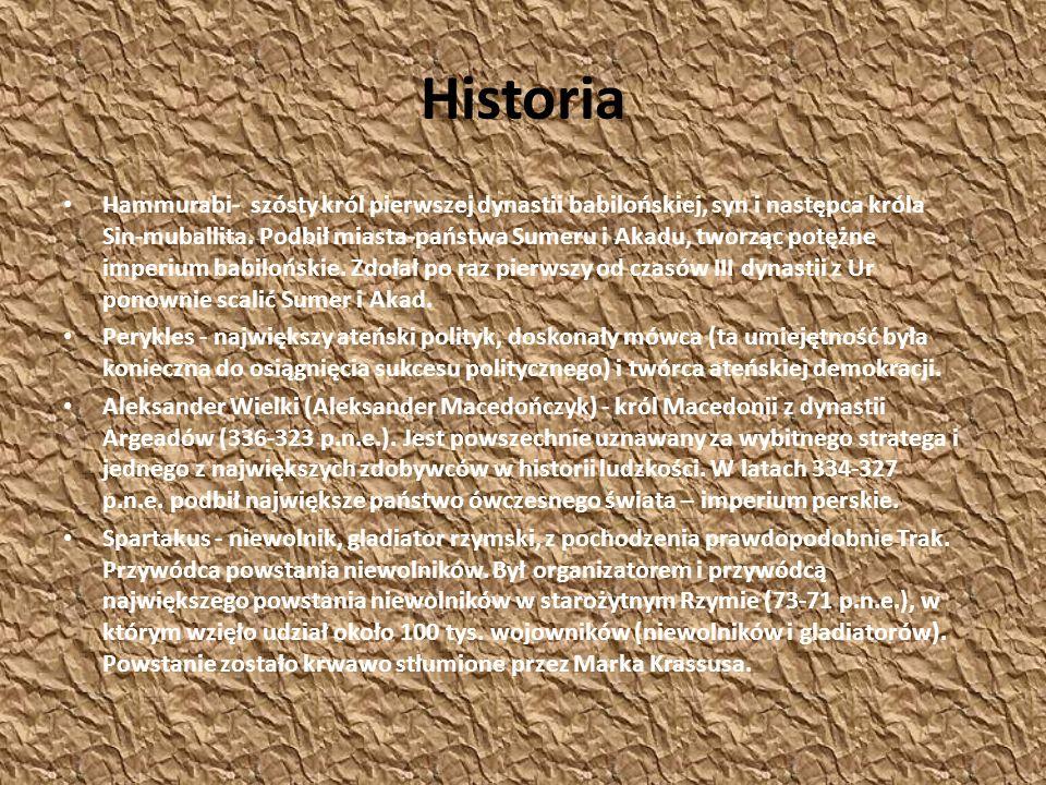 Historia Hammurabi- szósty król pierwszej dynastii babilońskiej, syn i następca króla Sin-muballita. Podbił miasta-państwa Sumeru i Akadu, tworząc pot