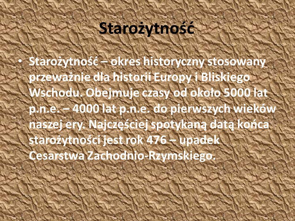 Starożytność Starożytność – okres historyczny stosowany przeważnie dla historii Europy i Bliskiego Wschodu. Obejmuje czasy od około 5000 lat p.n.e. –