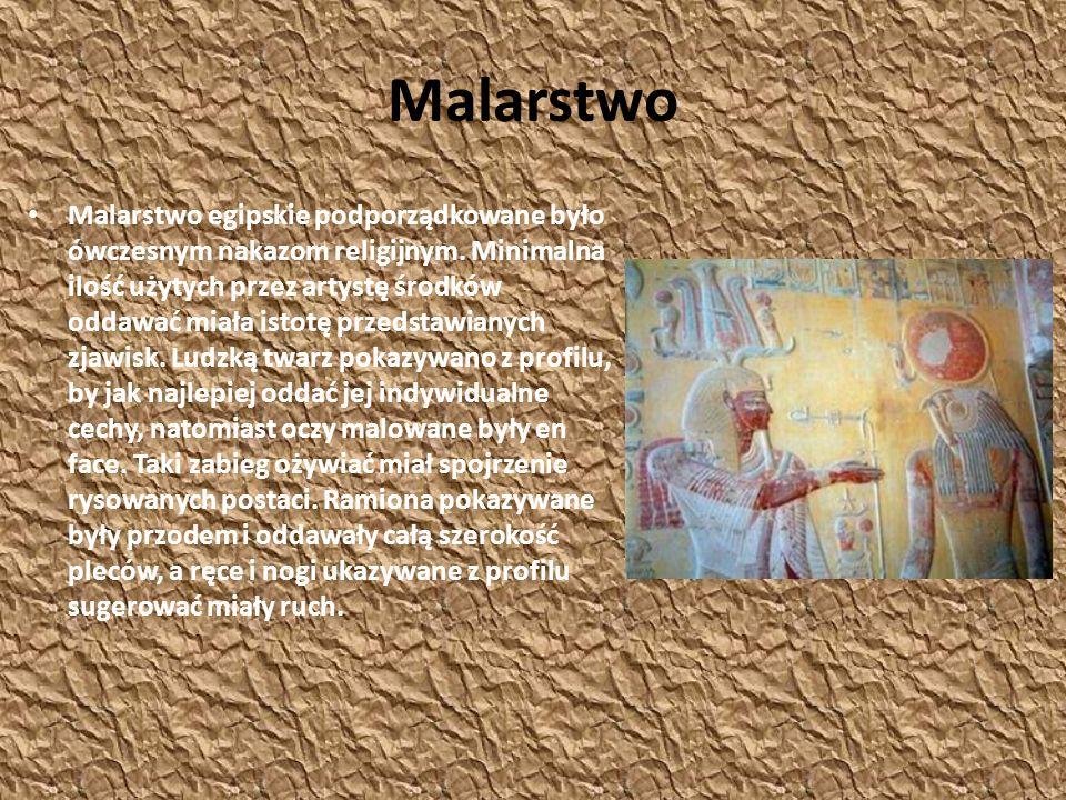 Malarstwo Malarstwo egipskie podporządkowane było ówczesnym nakazom religijnym. Minimalna ilość użytych przez artystę środków oddawać miała istotę prz