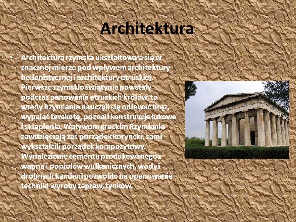 Architektura Architektura rzymska ukształtowała się w znacznej mierze pod wpływem architektury hellenistycznej i architektury etruskiej. Pierwsze rzym