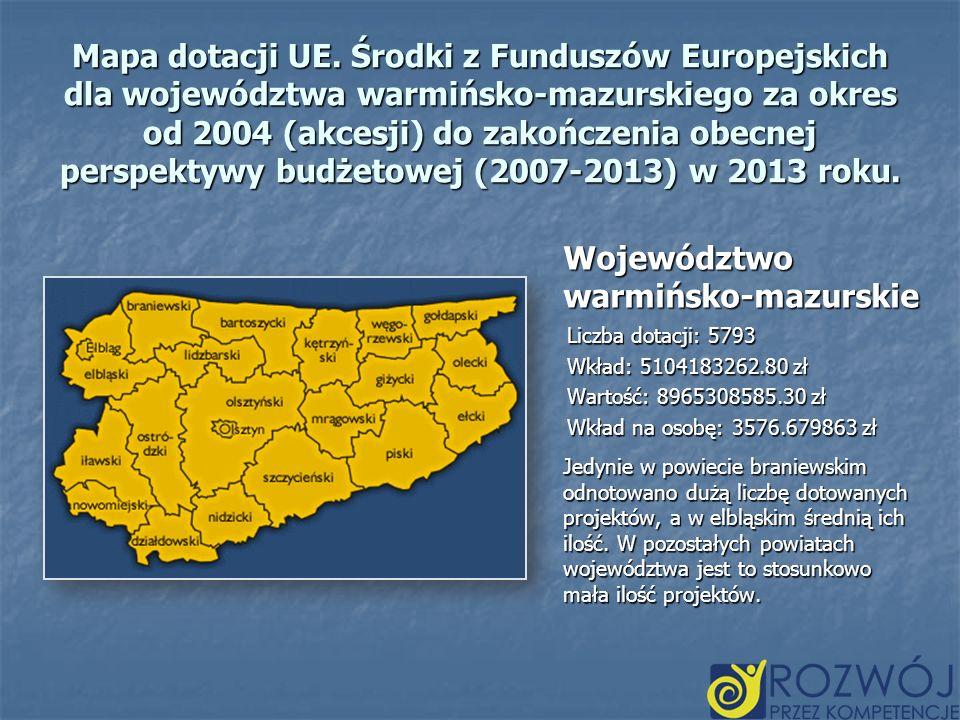 Mapa dotacji UE. Środki z Funduszów Europejskich dla województwa warmińsko-mazurskiego za okres od 2004 (akcesji) do zakończenia obecnej perspektywy b