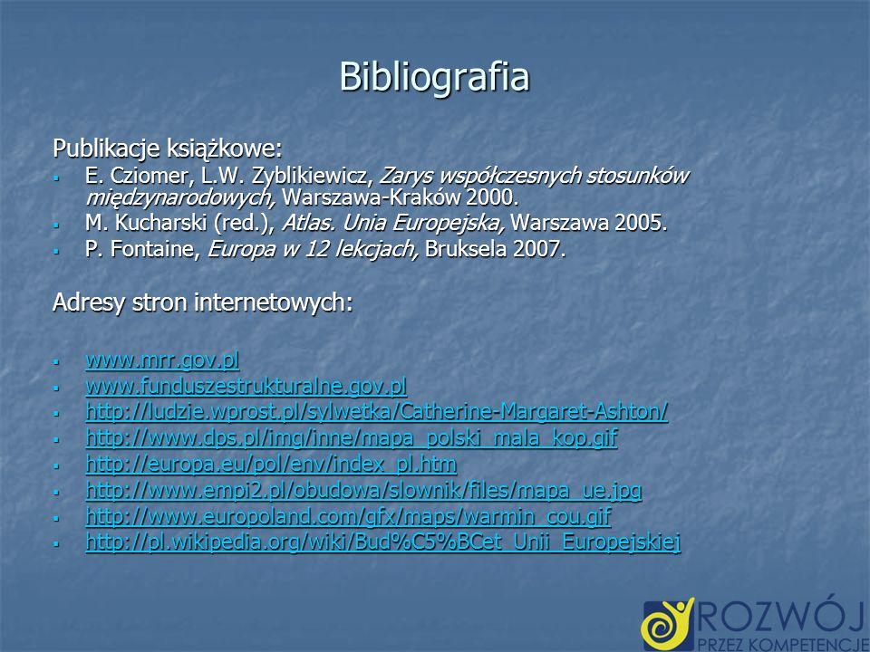 Bibliografia Publikacje książkowe: E. Cziomer, L.W. Zyblikiewicz, Zarys współczesnych stosunków międzynarodowych, Warszawa-Kraków 2000. E. Cziomer, L.