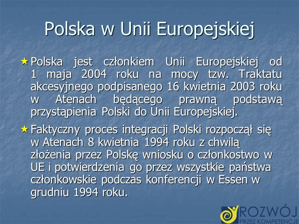 Polska w Unii Europejskiej Polska jest członkiem Unii Europejskiej od 1 maja 2004 roku na mocy tzw. Traktatu akcesyjnego podpisanego 16 kwietnia 2003