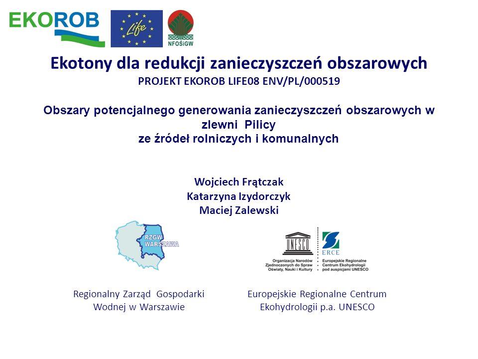 Europejskie Regionalne Centrum Ekohydrologii p.a. UNESCO Regionalny Zarząd Gospodarki Wodnej w Warszawie Ekotony dla redukcji zanieczyszczeń obszarowy