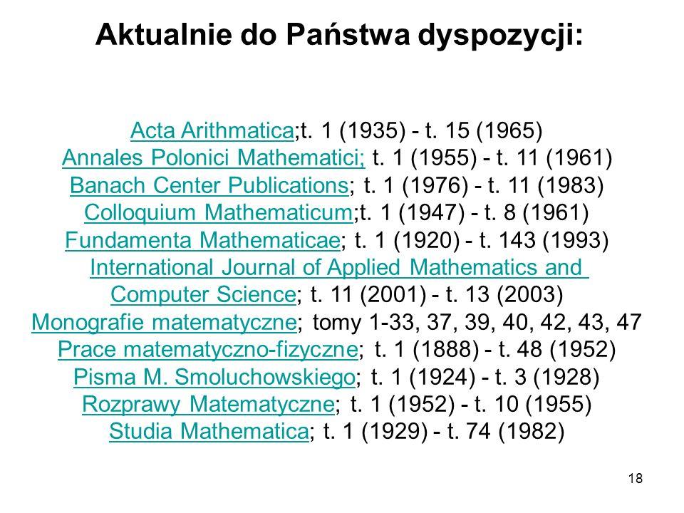 18 Aktualnie do Państwa dyspozycji: Acta ArithmaticaActa Arithmatica;t.