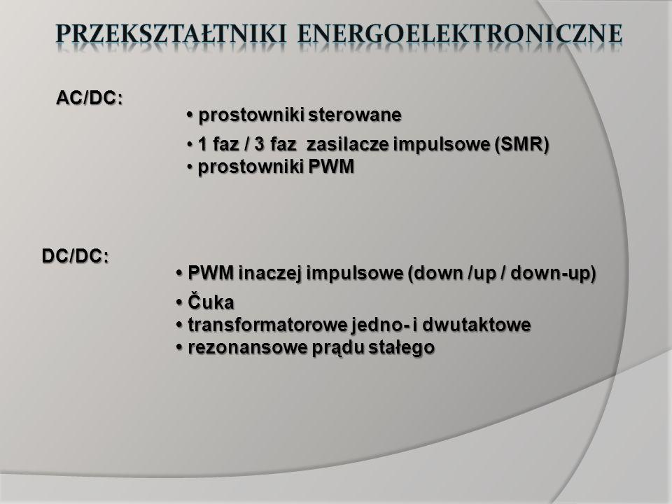 AC/DC: prostowniki sterowane prostowniki sterowane 1 faz / 3 faz zasilacze impulsowe (SMR) 1 faz / 3 faz zasilacze impulsowe (SMR) prostowniki PWM pro
