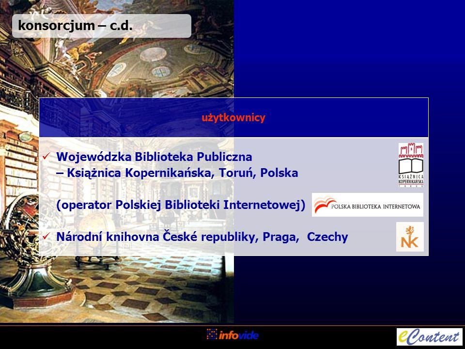 konsorcjum – c.d. Wojewódzka Biblioteka Publiczna – Książnica Kopernikańska, Toruń, Polska (operator Polskiej Biblioteki Internetowej) Národní knihovn