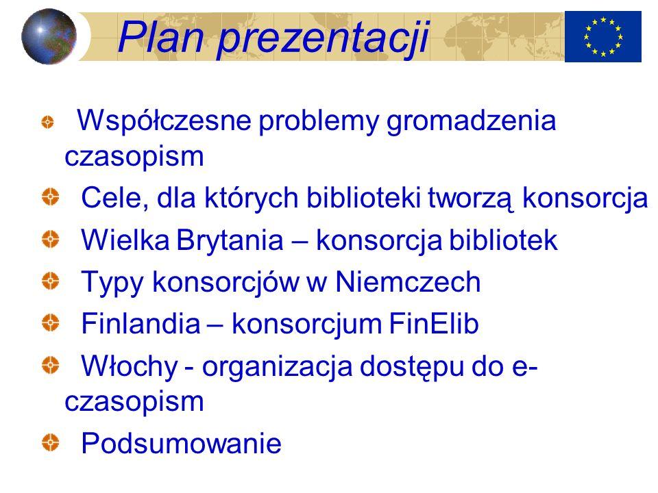Plan prezentacji Współczesne problemy gromadzenia czasopism Cele, dla których biblioteki tworzą konsorcja Wielka Brytania – konsorcja bibliotek Typy k