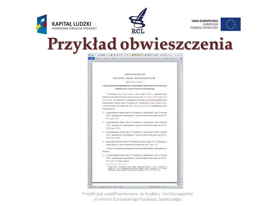 Przykład obwieszczenia Projekt jest współfinansowany ze środków Unii Europejskiej w ramach Europejskiego Funduszu Społecznego