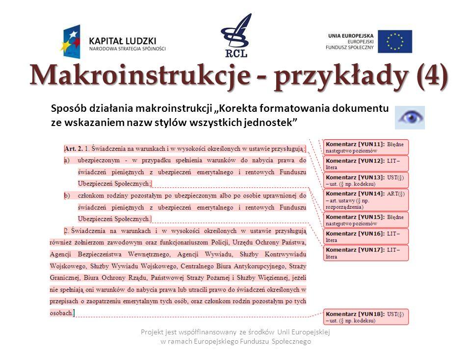 Makroinstrukcje - przykłady (4) Projekt jest współfinansowany ze środków Unii Europejskiej w ramach Europejskiego Funduszu Społecznego Sposób działani