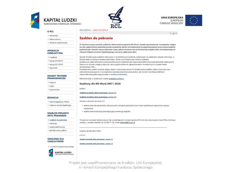 Makroinstrukcje - przykłady (1) Projekt jest współfinansowany ze środków Unii Europejskiej w ramach Europejskiego Funduszu Społecznego Sposób działania makroinstrukcji Przejście do jednostki redakcyjnej niższego stopnia i Przejście do jednostki wyższego stopnia Sposób działania makroinstrukcji Przejście do nowelizacji i Przejście do aktu głównego