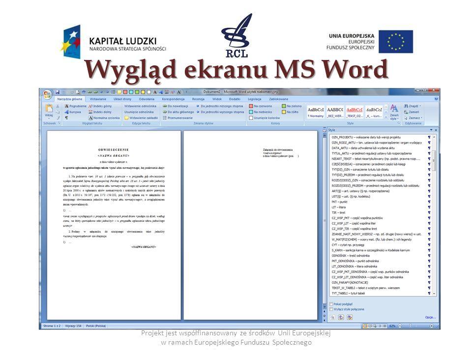 Makroinstrukcje - przykłady (3) Projekt jest współfinansowany ze środków Unii Europejskiej w ramach Europejskiego Funduszu Społecznego Sposób działania makroinstrukcji Korekta formatowania dokumentu z wyróżnieniem kolorami wszystkich jednostek