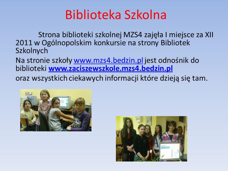 Biblioteka Szkolna Strona biblioteki szkolnej MZS4 zajęła I miejsce za XII 2011 w Ogólnopolskim konkursie na strony Bibliotek Szkolnych Na stronie szkoły www.mzs4.bedzin.pl jest odnośnik do biblioteki www.zaciszewszkole.mzs4.bedzin.plwww.mzs4.bedzin.plwww.zaciszewszkole.mzs4.bedzin.pl oraz wszystkich ciekawych informacji które dzieją się tam.