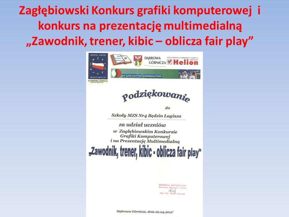 Zagłębiowski Konkurs grafiki komputerowej i konkurs na prezentację multimedialną Zawodnik, trener, kibic – oblicza fair play