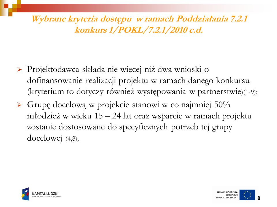9 Kryteria strategiczne w ramach Poddziałania 7.2.1 konkurs 1/POKL/7.2.1/2010 1.