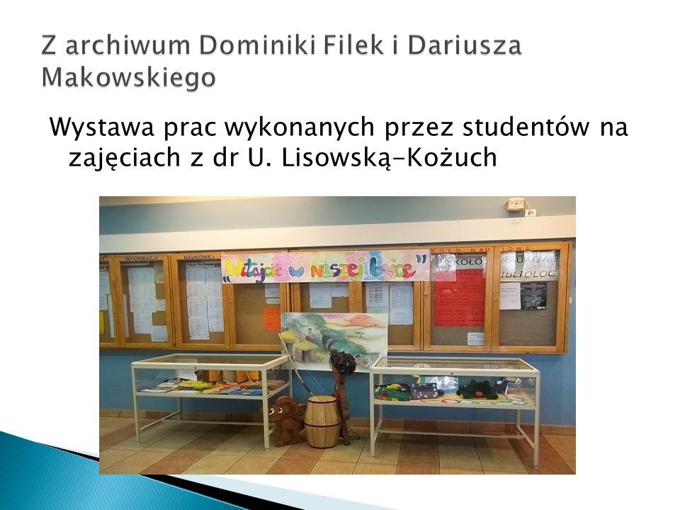 Wystawa prac wykonanych przez studentów na zajęciach z dr U. Lisowską-Kożuch