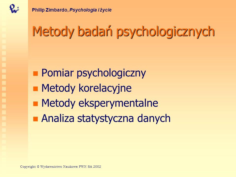 Metodybadańpsychologicznych Metody badań psychologicznych Pomiar psychologiczny Metody korelacyjne Metody eksperymentalne Analiza statystyczna danych