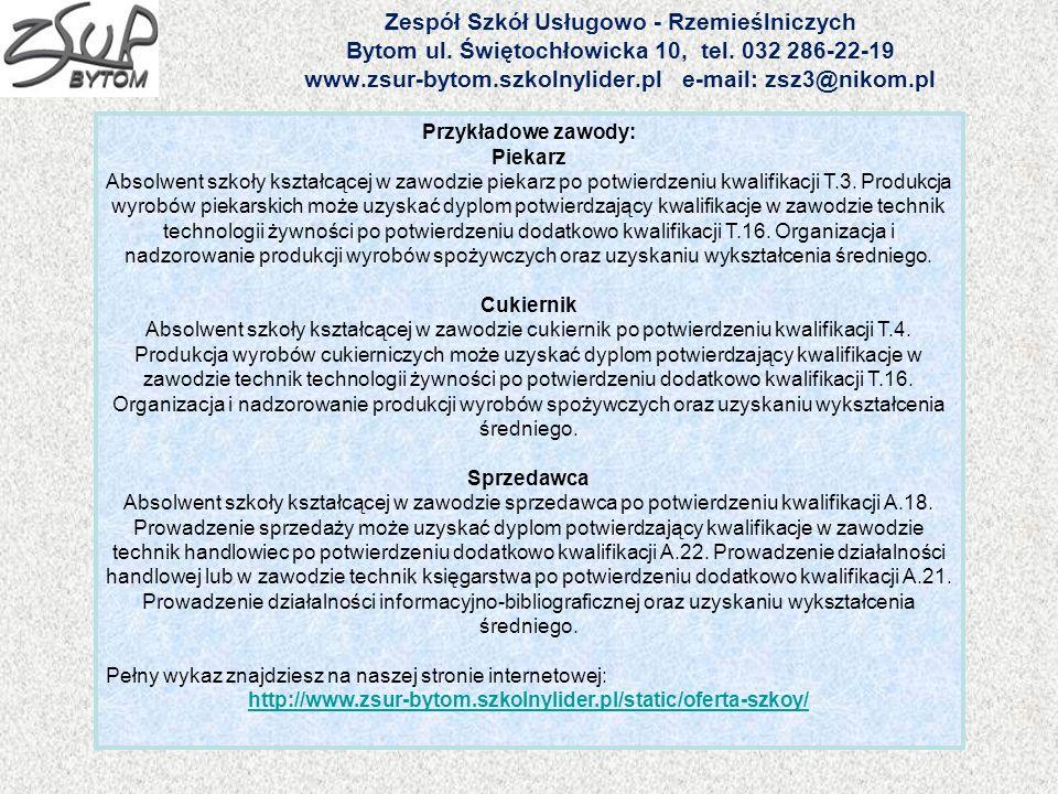 Zespół Szkół Usługowo - Rzemieślniczych Bytom ul. Świętochłowicka 10, tel. 032 286-22-19 www.zsur-bytom.szkolnylider.pl e-mail: zsz3@nikom.pl Przykład