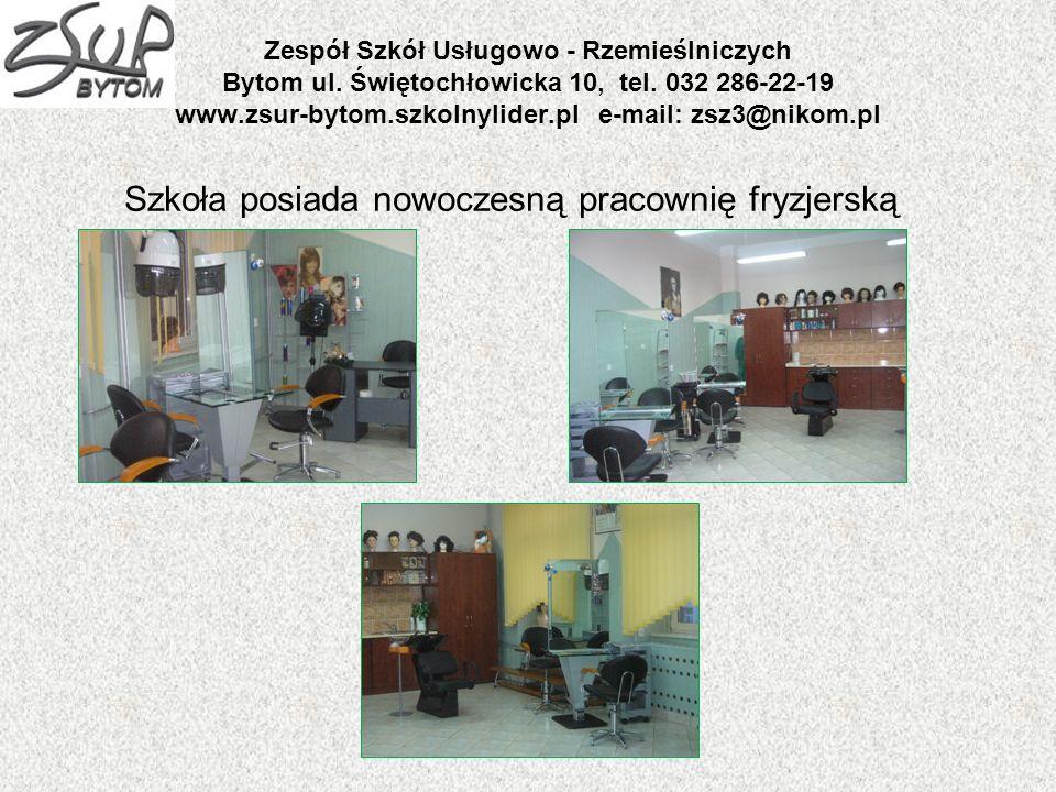 Zespół Szkół Usługowo - Rzemieślniczych Bytom ul. Świętochłowicka 10, tel. 032 286-22-19 www.zsur-bytom.szkolnylider.pl e-mail: zsz3@nikom.pl Szkoła p