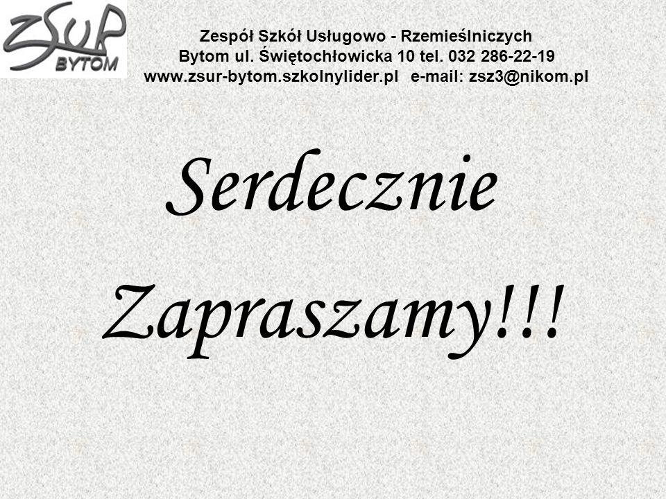 Zespół Szkół Usługowo - Rzemieślniczych Bytom ul. Świętochłowicka 10 tel. 032 286-22-19 www.zsur-bytom.szkolnylider.pl e-mail: zsz3@nikom.pl Serdeczni