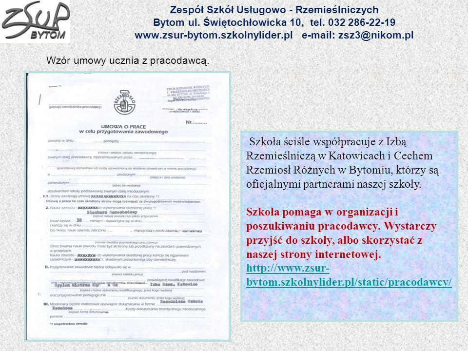 Zespół Szkół Usługowo - Rzemieślniczych Bytom ul. Świętochłowicka 10, tel. 032 286-22-19 www.zsur-bytom.szkolnylider.pl e-mail: zsz3@nikom.pl Wzór umo