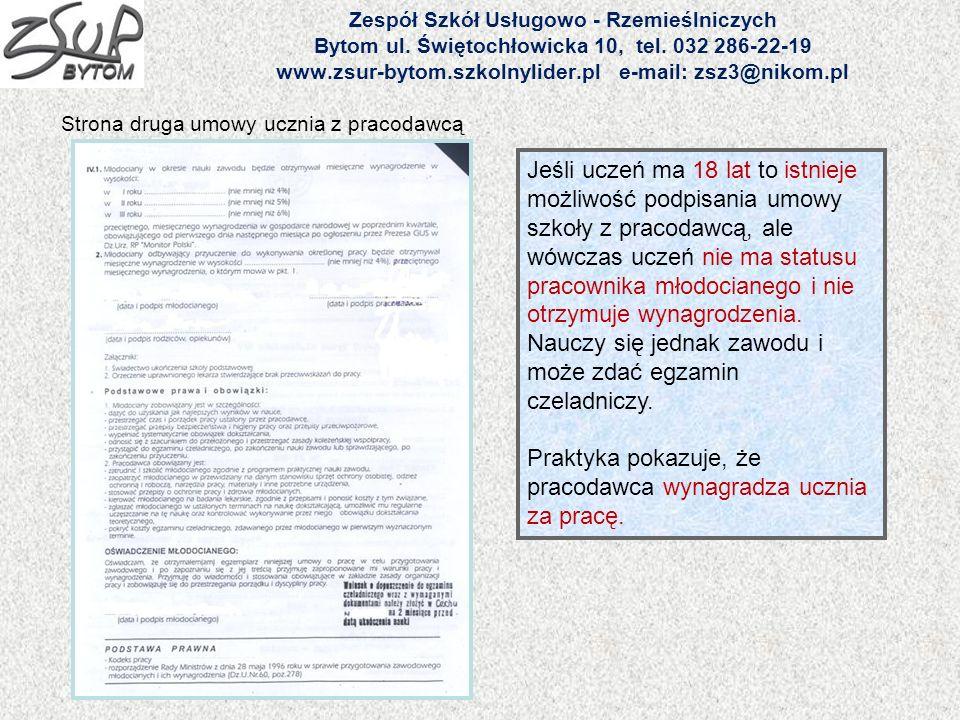 Zespół Szkół Usługowo - Rzemieślniczych Bytom ul. Świętochłowicka 10, tel. 032 286-22-19 www.zsur-bytom.szkolnylider.pl e-mail: zsz3@nikom.pl Jeśli uc