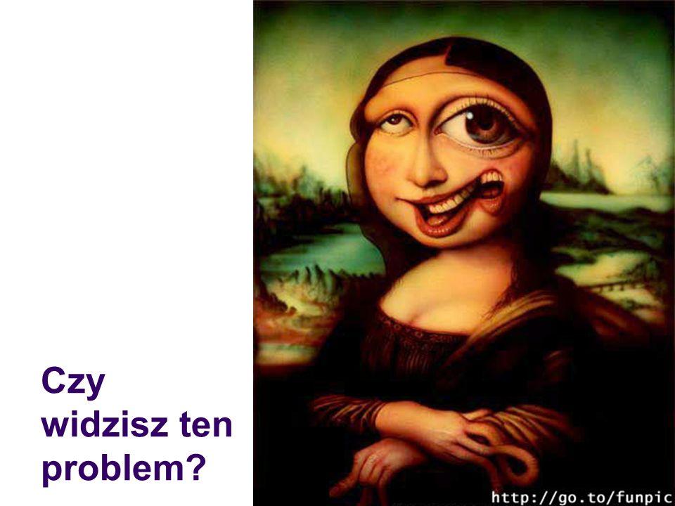 Czy widzisz ten problem?
