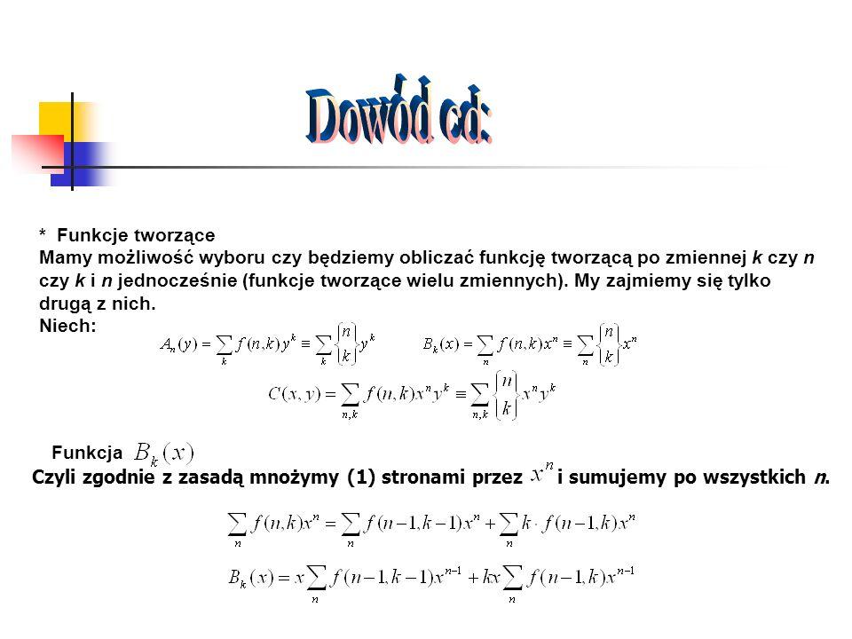 * Funkcje tworzące Mamy możliwość wyboru czy będziemy obliczać funkcję tworzącą po zmiennej k czy n czy k i n jednocześnie (funkcje tworzące wielu zmi