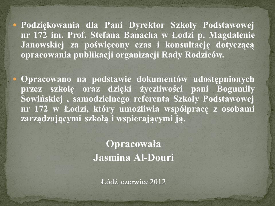 Podziękowania dla Pani Dyrektor Szkoły Podstawowej nr 172 im. Prof. Stefana Banacha w Łodzi p. Magdalenie Janowskiej za poświęcony czas i konsultację
