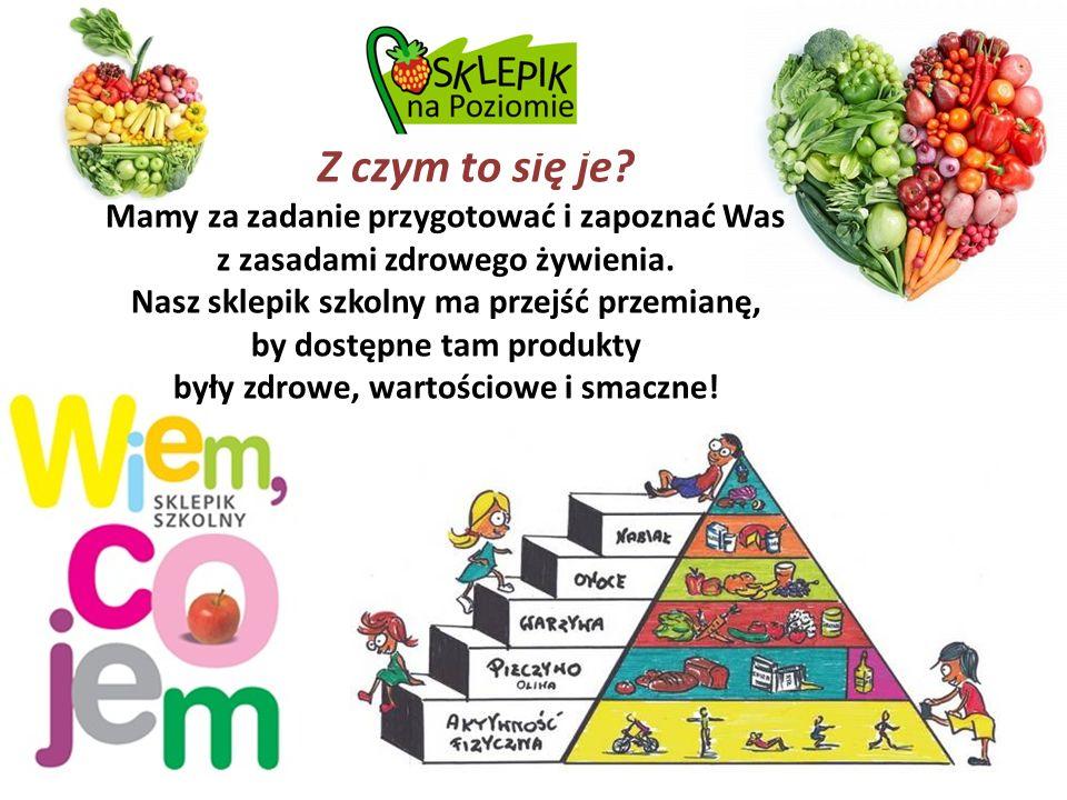 Z czym to się je.Mamy za zadanie przygotować i zapoznać Was z zasadami zdrowego żywienia.