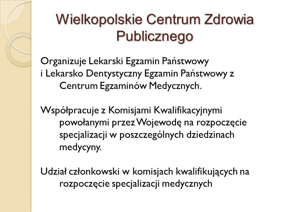 Wielkopolskie Centrum Zdrowia Publicznego Organizuje Lekarski Egzamin Państwowy i Lekarsko Dentystyczny Egzamin Państwowy z Centrum Egzaminów Medyczny